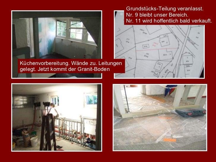 Küchenvorbereitung. Wände zu. Leitungen gelegt. Jetzt kommt der Granit-Boden Grundstücks-Teilung veranlasst.  Nr. 9 bleibt...