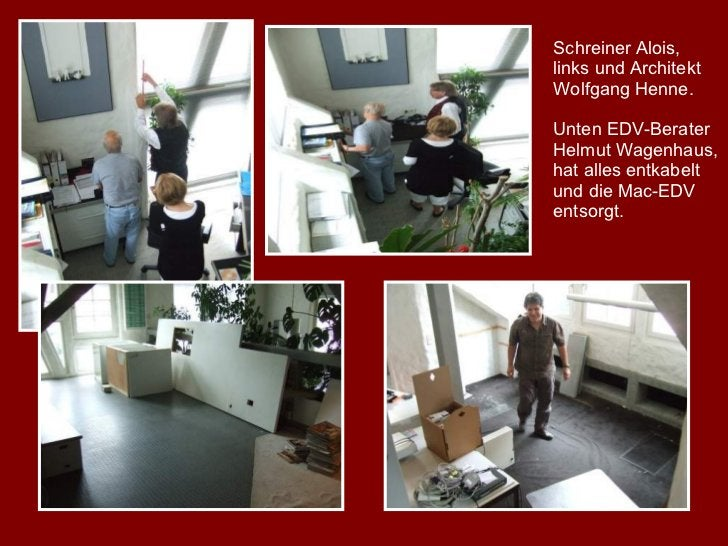 Schreiner Alois, links und Architekt Wolfgang Henne. Unten EDV-Berater Helmut Wagenhaus, hat alles entkabelt und die Mac-E...