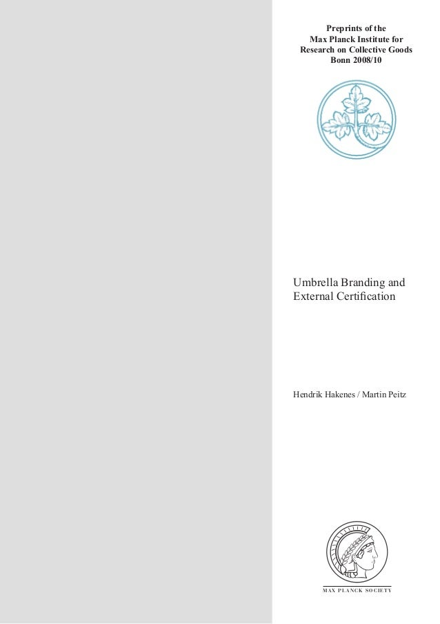 Preprints of the Max Planck Institute for Research on Collective Goods Bonn 2008/10  Umbrella Branding and External Certifi...