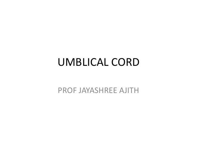 UMBLICAL CORD PROF JAYASHREE AJITH
