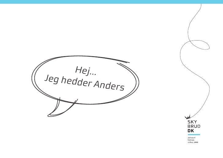 Hej… Jeg hedd          er Anders