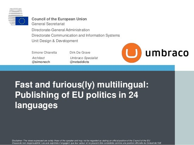 |0| Architect @simonech Simone Chiaretta Fast and furious(ly) multilingual: Publishing of EU politics in 24 languages Coun...