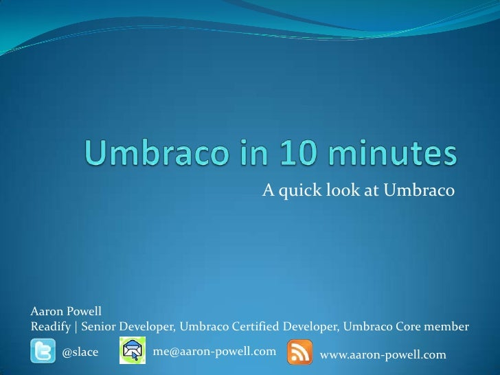 Umbraco in 10 minutes<br />A quick look at Umbraco<br />Aaron Powell<br />Readify | Senior Developer, Umbraco Certified De...