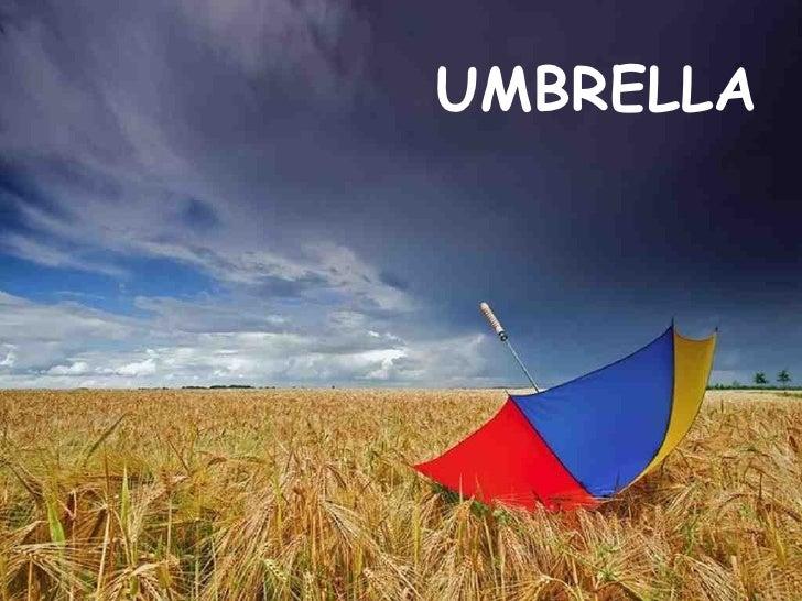 PowerPoint Show by Emerito Umbrella Music: Umbrella (acoustic) - Rihanna  http:// www.slideshare.net/mericelene UMBRELLA