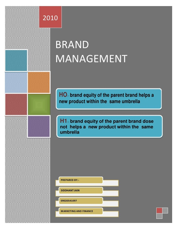 2010      BRAND    MANAGEMENT         HO:- brand equity of the parent brand helps a        new product within the same umb...