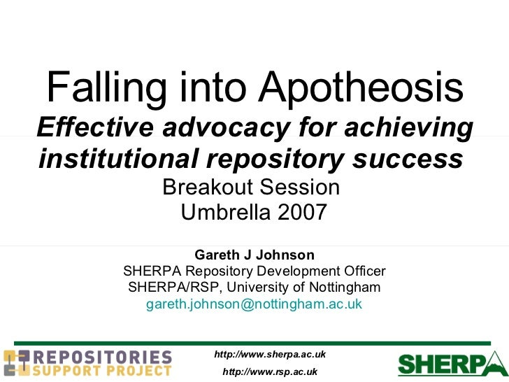 Falling into Apotheosis Effective advocacy for achieving institutional repository success   Breakout Session  Umbrella 200...