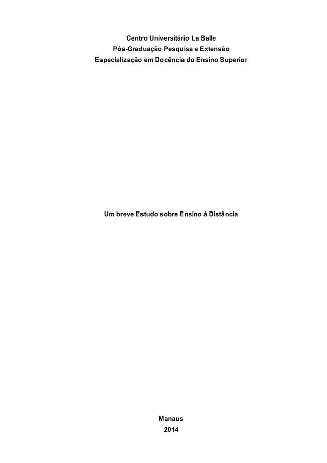 Centro Universitário La Salle Pós-Graduação Pesquisa e Extensão Especialização em Docência do Ensino Superior Um breve Est...