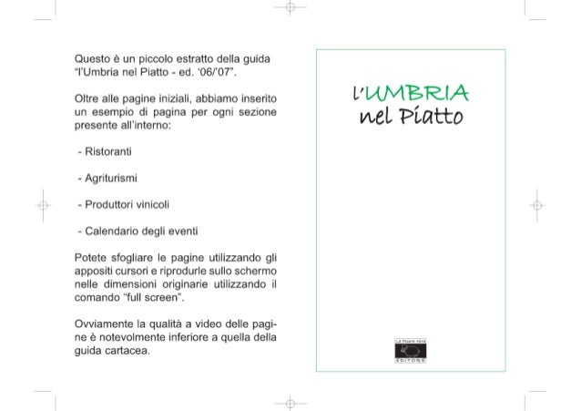"""Questo è un piccolo estratto della guida """"l'Umbria nel Piatto - ed.  '06/'07'.   Oltre alle pagine iniziali,  abbiamo inse..."""