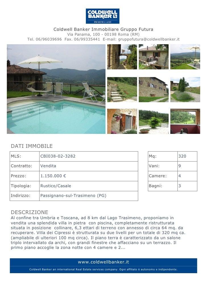 Coldwell Banker Immobiliare Gruppo Futura                            Via Panama, 100 - 00198 Roma (RM)          Tel. 06/96...
