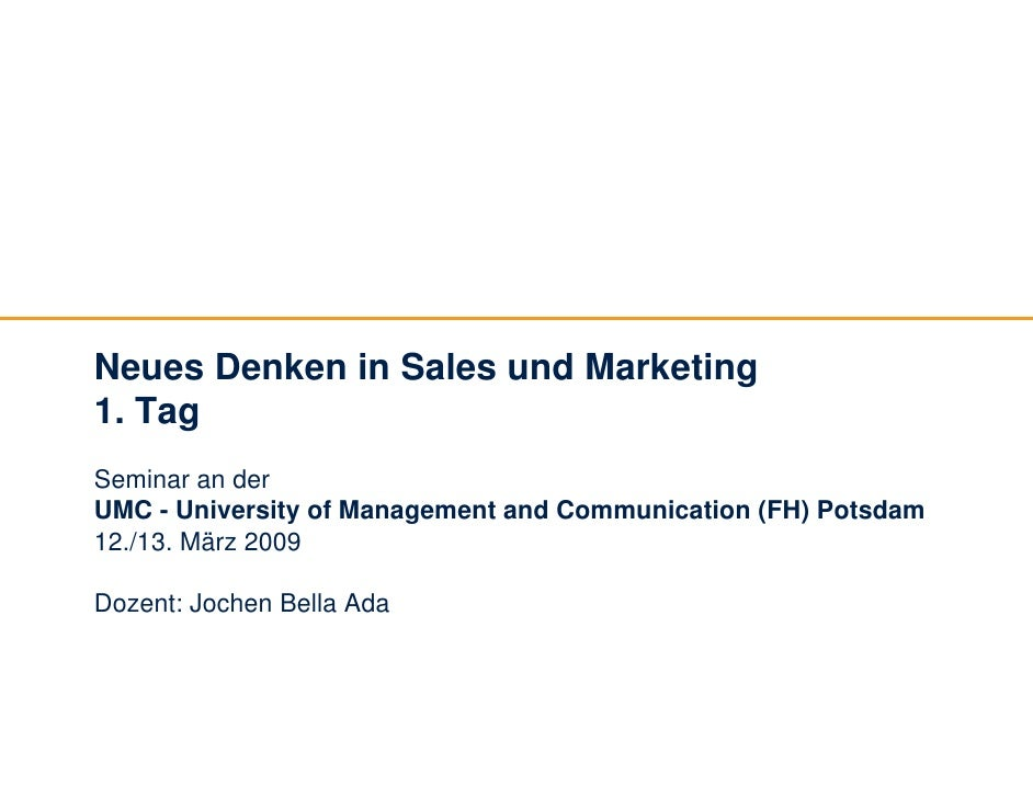 Neues Denken in Sales und Marketing 1. Tag Seminar an der UMC - University of Management and Communication (FH) Potsdam 12...