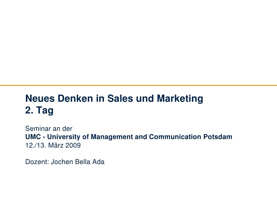 Neues Denken in Sales und Marketing 2. Tag Seminar an der UMC - University of Management and Communication Potsdam 12./13....