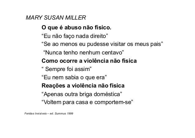"""MARY SUSAN MILLER            O que é abuso não físico.            """"Eu não faço nada direito""""            """"Se ao menos eu pu..."""