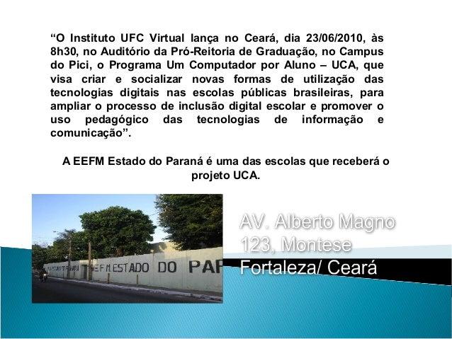 """""""O Instituto UFC Virtual lança no Ceará, dia 23/06/2010, às 8h30, no Auditório da Pró-Reitoria de Graduação, no Campus do ..."""