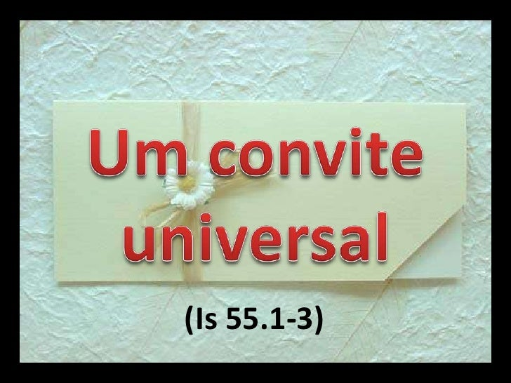 Um convite universal<br />(Is 55.1-3)<br />