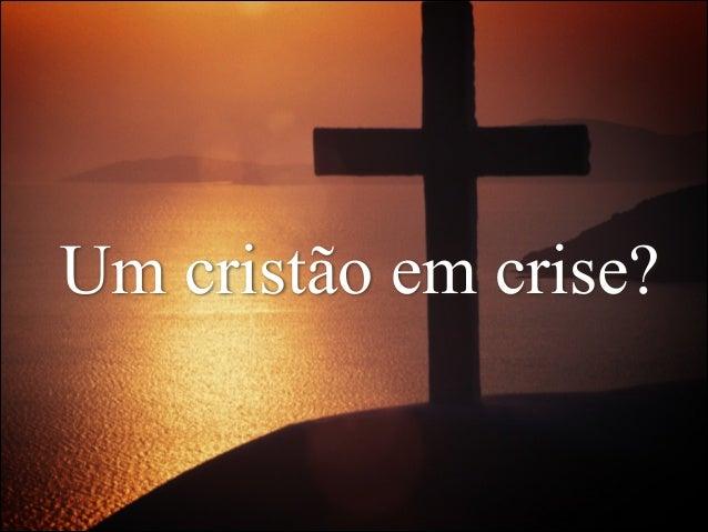 Um cristão em crise?