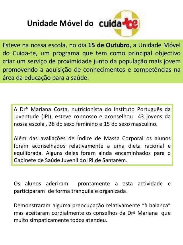 Unidade Móvel do Esteve na nossa escola, no dia 15 de Outubro, a Unidade Móvel do Cuida-te, um programa que tem como princ...