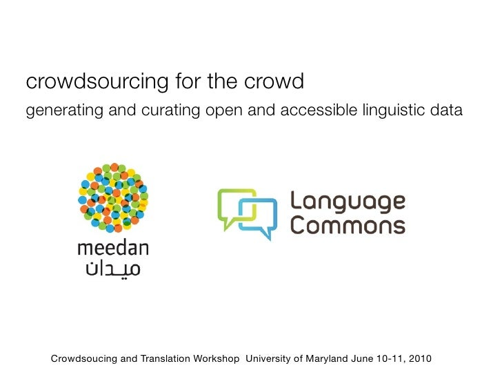 crowdsourcing for the crowd generating and curating open and accessible linguistic data        Crowdsoucing and Translatio...