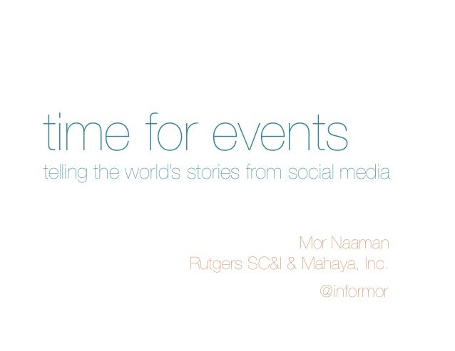 time for eventstelling the world's stories from social media                                  Mor Naaman                  ...