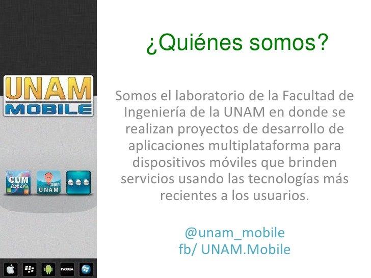 ¿Quiénes somos?Somos el laboratorio de la Facultad de  Ingeniería de la UNAM en donde se  realizan proyectos de desarrollo...