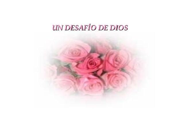 UN DESAFÍO DE DIOSUN DESAFÍO DE DIOS