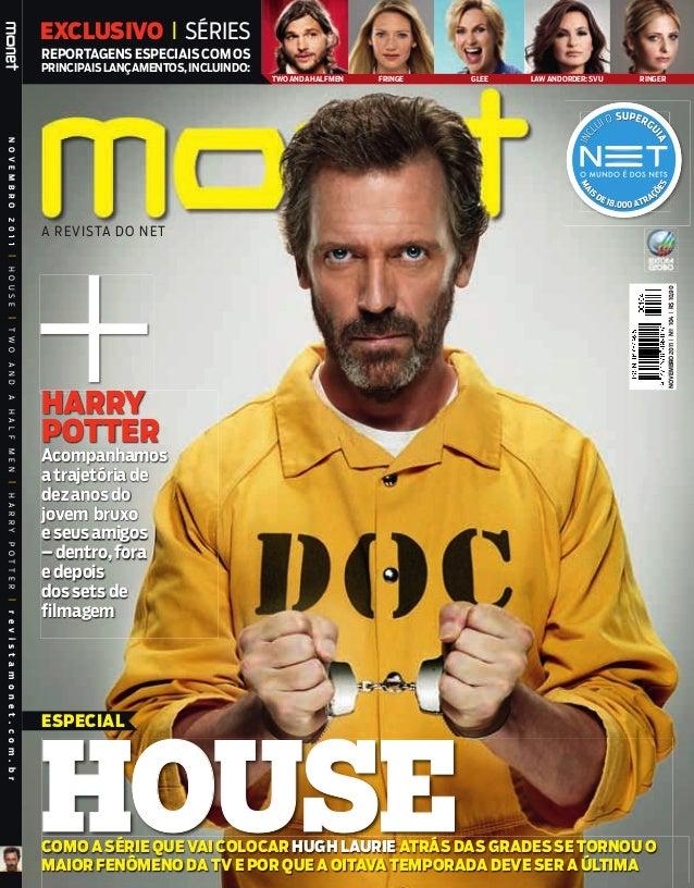 HOUSE NOVEMBRO2011|HOUSE|TWOANDAHALFMEN|HARRYPOTTER|revistamonet.com.br COMO A SÉRIE QUE VAI COLOCAR HUGH LAURIE ATRÁS DAS...