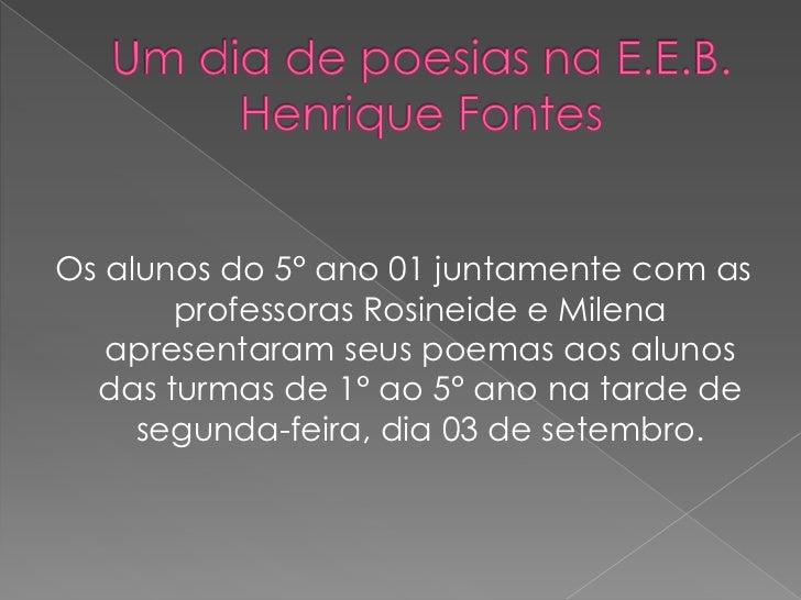 Os alunos do 5° ano 01 juntamente com as       professoras Rosineide e Milena   apresentaram seus poemas aos alunos  das t...