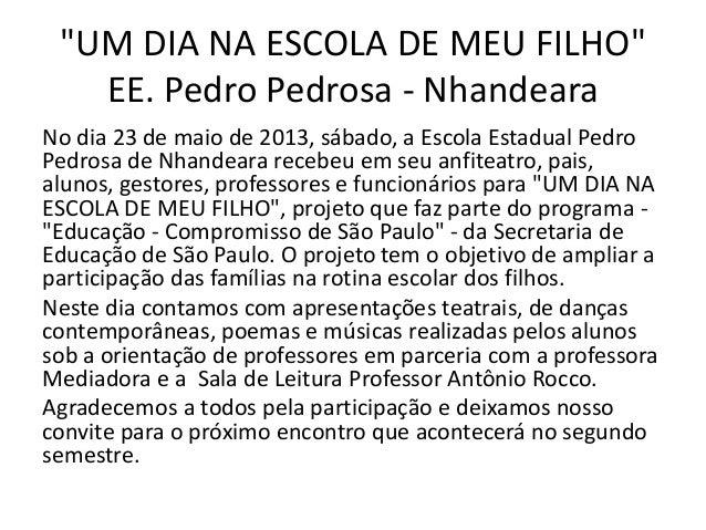 """""""UM DIA NA ESCOLA DE MEU FILHO"""" EE. Pedro Pedrosa - Nhandeara No dia 23 de maio de 2013, sábado, a Escola Estadual Pedro P..."""
