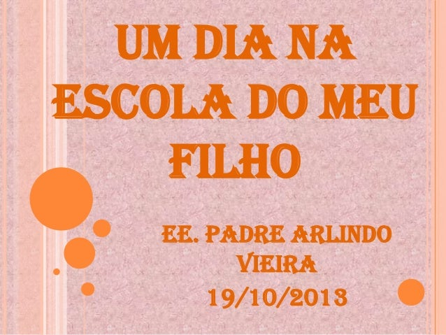 UM DIA NA ESCOLA DO MEU FILHO EE. PADRE ARLINDO VIEIRA 19/10/2013