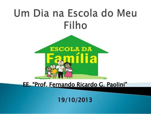 """EE. """"Prof. Fernando Ricardo G. Paolini"""" 19/10/2013"""