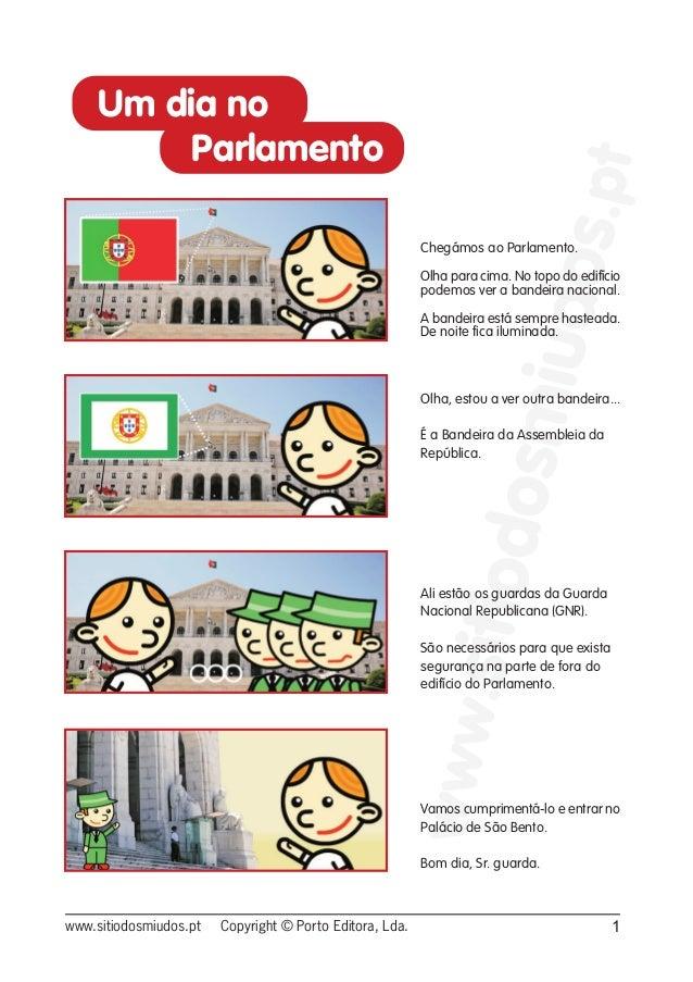 www.sitiodosmiudos.ptwww.sitiodosmiudos.pt Copyright © Porto Editora, Lda. 1Chegámos ao Parlamento.Olha para cima. No topo...