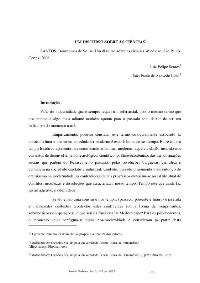 UM DISCURSO SOBRE AS CIÊNCIAS1  SANTOS, Boaventura de Sousa. Um discurso sobre as ciências. 4ª edição. São Paulo:  Revista...