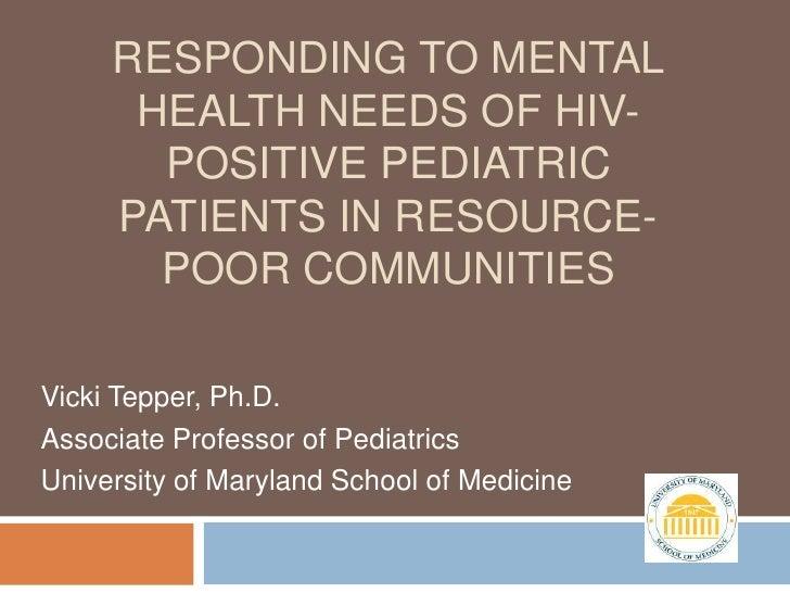 RESPONDING TO MENTAL       HEALTH NEEDS OF HIV-        POSITIVE PEDIATRIC      PATIENTS IN RESOURCE-        POOR COMMUNITI...