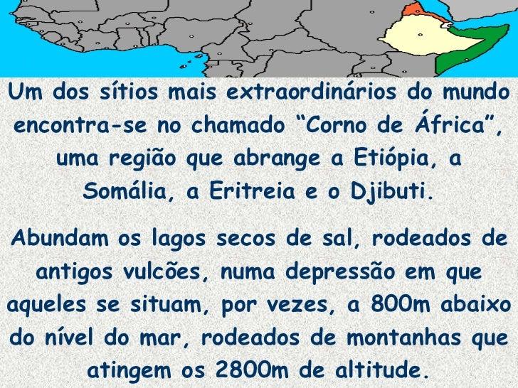 """Um dos sítios mais extraordinários do mundoencontra-se no chamado """"Corno de África"""",   uma região que abrange a Etiópia, a..."""