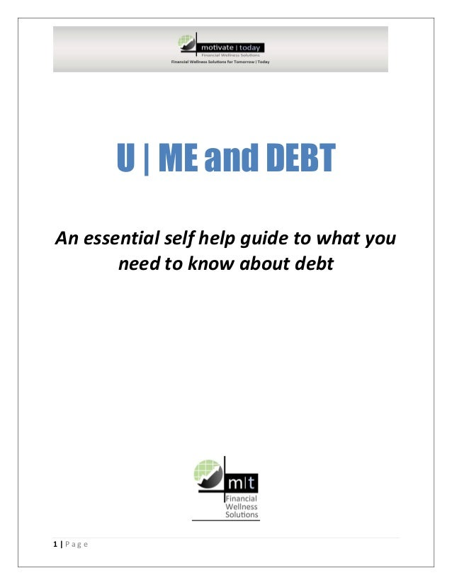 1 | P a g eU | ME and DEBTAn essential self help guide to what youneed to know about debt
