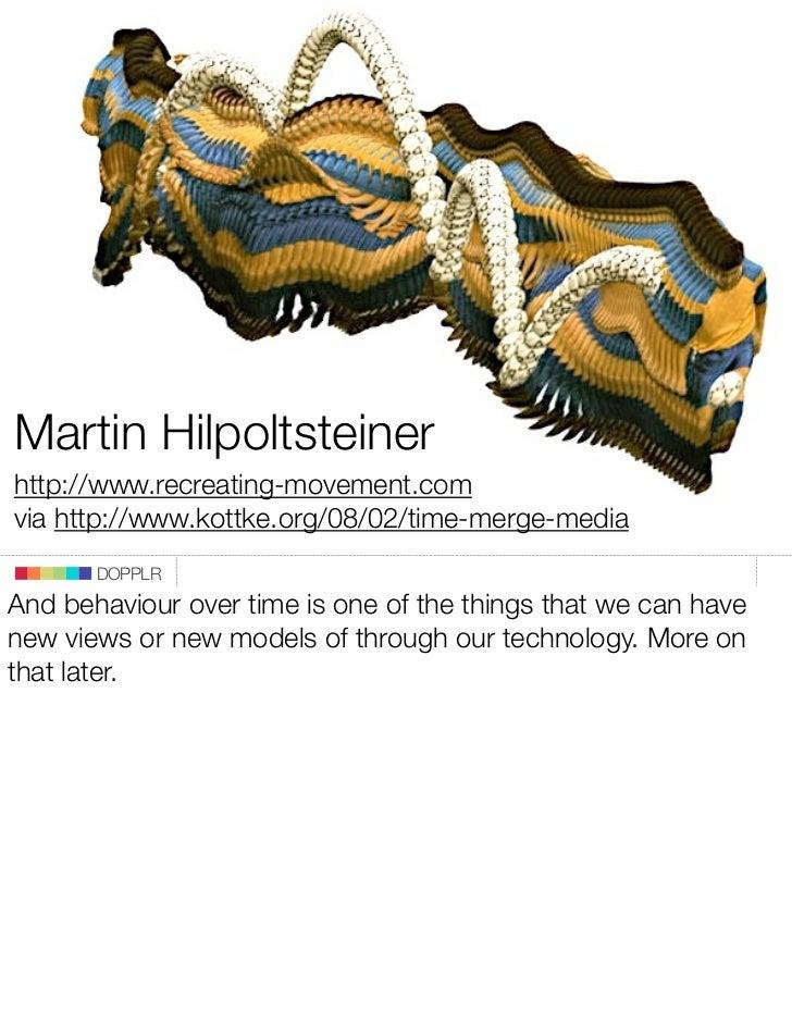 Martin Hilpoltsteiner http://www.recreating-movement.com via http://www.kottke.org/08/02/time-merge-media        DOPPLR An...