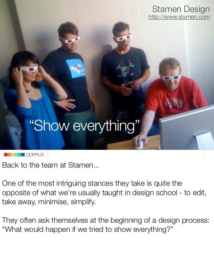 """Stamen Design                                               http://www.stamen.com             """"Show everything""""        DOP..."""