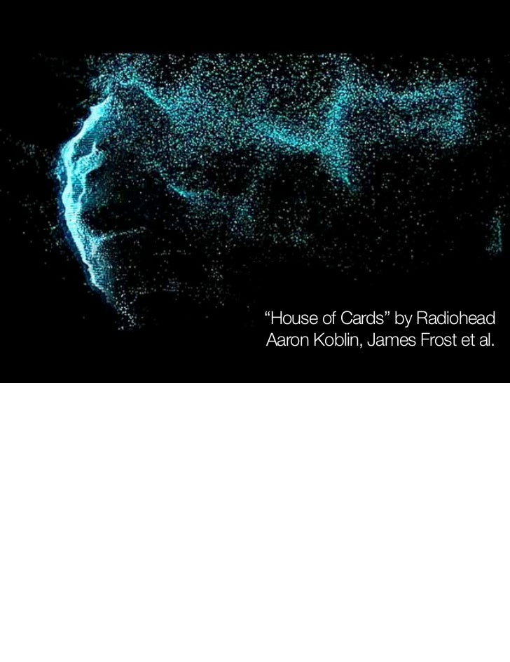 """""""House of Cards"""" by Radiohead Aaron Koblin, James Frost et al."""