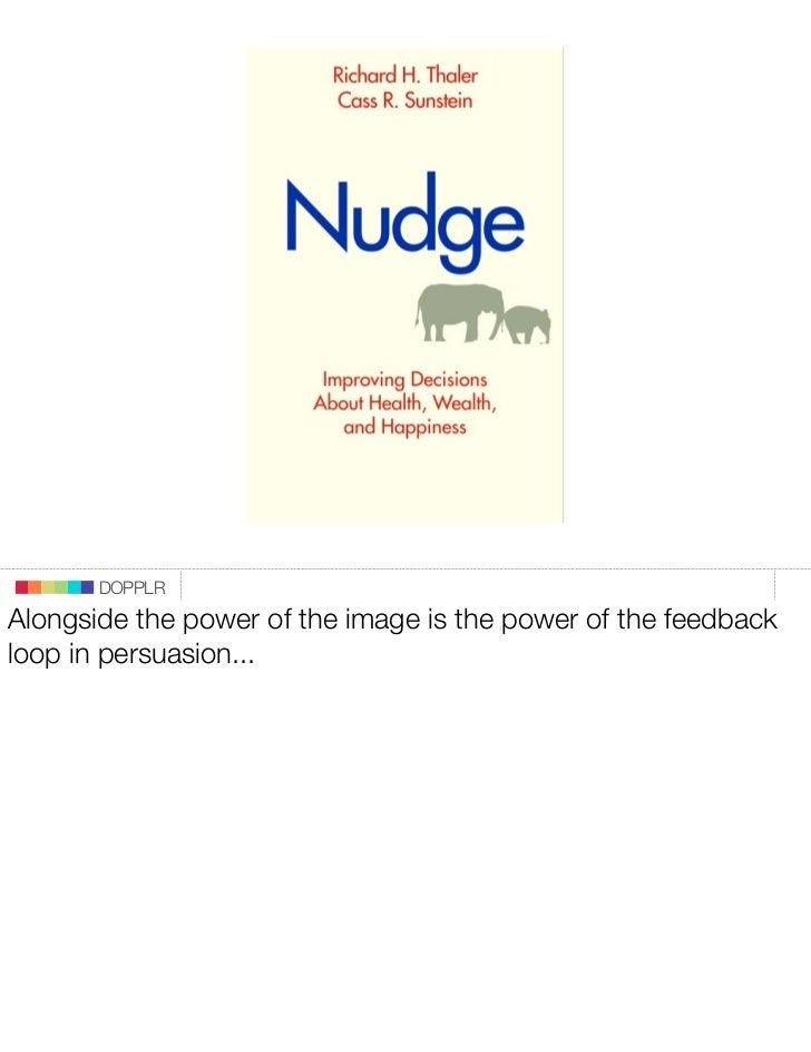 DOPPLR Alongside the power of the image is the power of the feedback loop in persuasion...