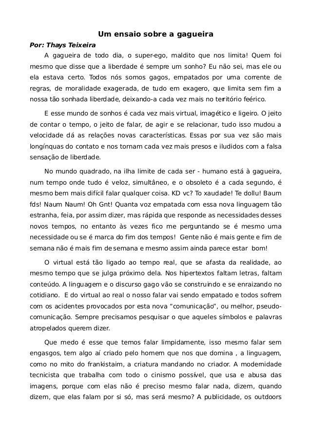 Um ensaio sobre a gagueira Por: Thays Teixeira A gagueira de todo dia, o super-ego, maldito que nos limita! Quem foi mesmo...