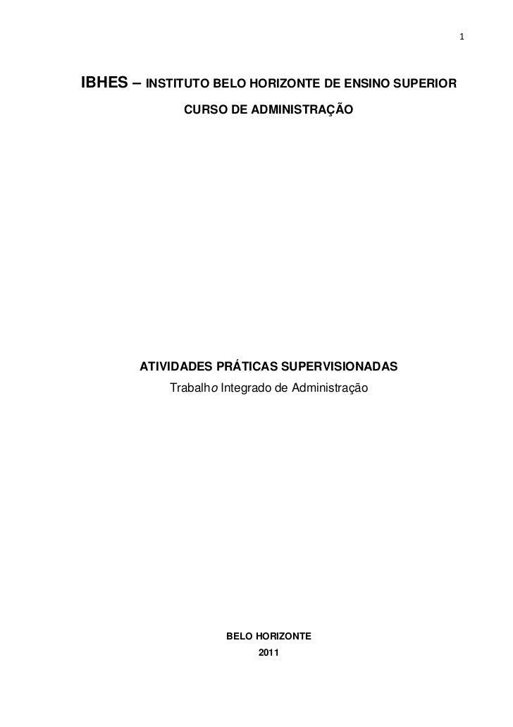 1IBHES – INSTITUTO BELO HORIZONTE DE ENSINO SUPERIOR              CURSO DE ADMINISTRAÇÃO       ATIVIDADES PRÁTICAS SUPERVI...