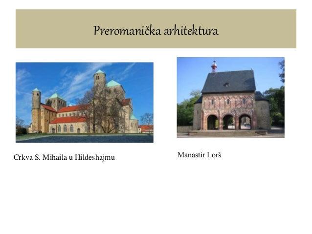 Preromanička arhitektura Crkva S. Mihaila u Hildeshajmu Manastir Lorš