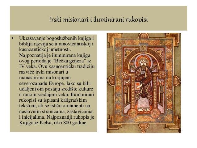 Irski misionari i iluminirani rukopisi • Ukrašavanje bogoslužbenih knjiga i biblija razvija se u ranovizantiskoj i kasnoan...