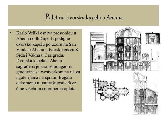 • Karlo Veliki osniva prestonicu u Ahenu i odlučuje da podigne dvorsku kapelu po uzoru na San Vitale u Ahenu i dvorsku crk...