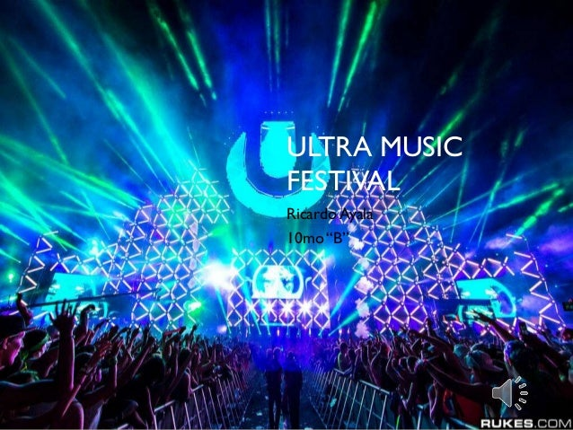 "ULTRA MUSIC FESTIVAL Ricardo Ayala 10mo ""B"""
