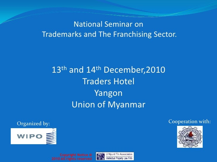 National Seminar on<br /> Trademarks and The Franchising Sector.<br />13th and 14th December,2010<br />Traders Hotel<br />...