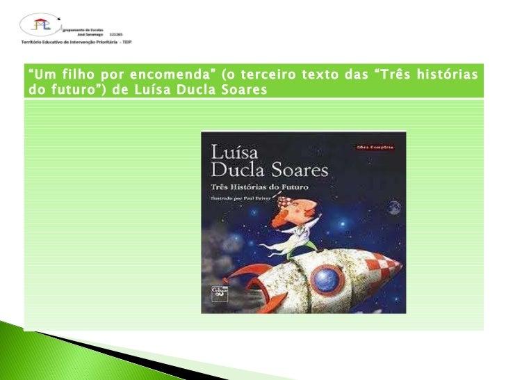 """"""" Um filho por encomenda"""" (o terceiro texto das """"Três histórias do futuro"""") de Luísa Ducla Soares"""