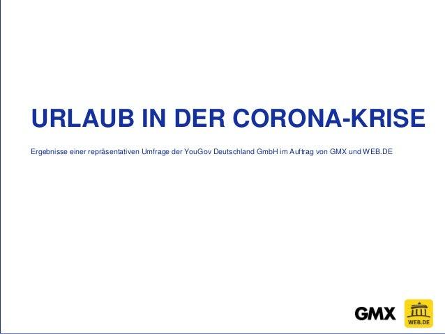 URLAUB IN DER CORONA-KRISE Ergebnisse einer repr�sentativen Umfrage der YouGov Deutschland GmbH im Auftrag von GMX und WEB...