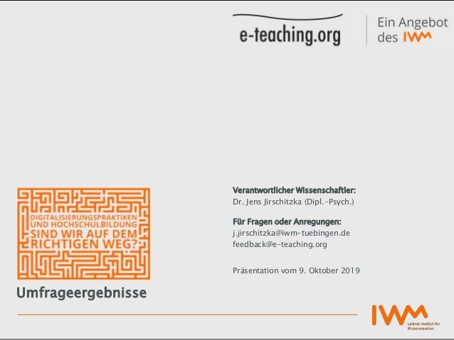 Umfrageergebnisse Verantwortlicher Wissenschaftler: Dr. Jens Jirschitzka (Dipl.-Psych.) Für Fragen oder Anregungen: j.jirs...