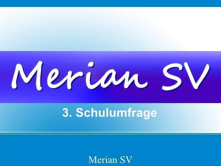 3. Schulumfrage    Merian SV