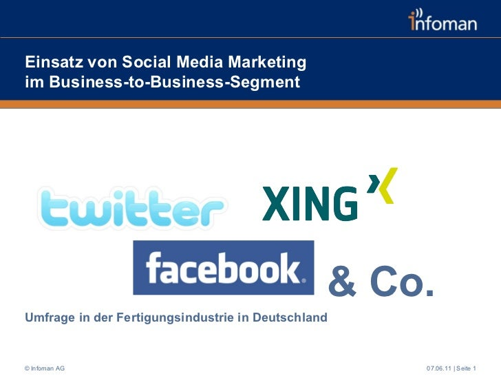 Einsatz von Social Media Marketing  im Business-to-Business-Segment Umfrage in der Fertigungsindustrie in Deutschland  07....